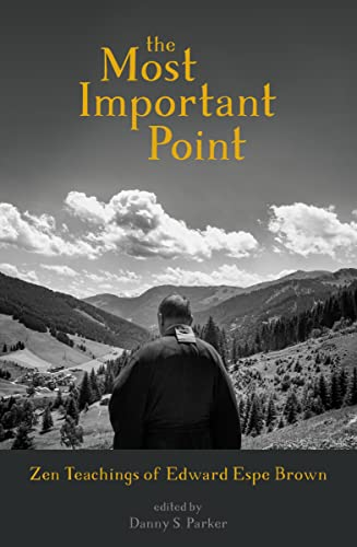 9781683641605: The Most Important Point: Zen Teachings of Edward Espe Brown