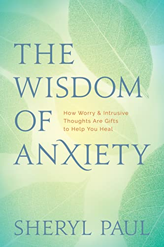 9781683642503: The Wisdom of Anxiety: How Worry & Intrusive Thoughts Are Gifts to Help You Heal