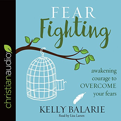 9781683661771: Fear Fighting: Awakening Courage to Overcome Your Fears
