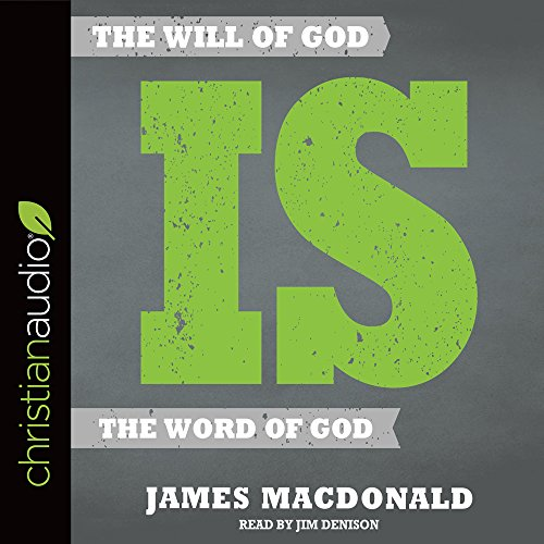 The Will of God is the Word of God: James MacDonald