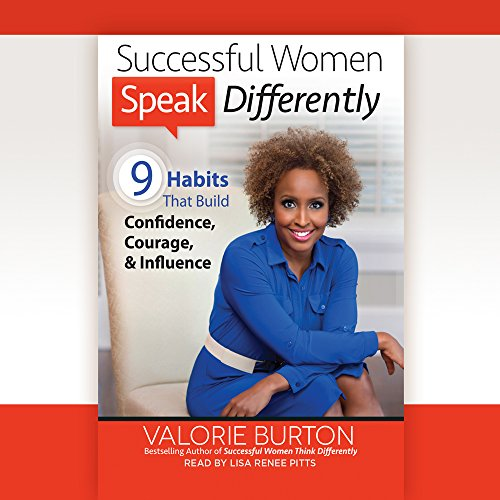 9781683662396: Successful Women Speak Differently: 9 Habits That Build Confidence, Courage, and Influence