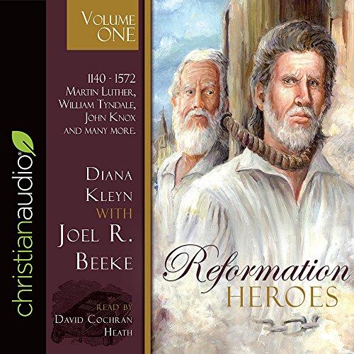 Reformation Heroes Volume One: 1140 - 1572: Diana Kleyn