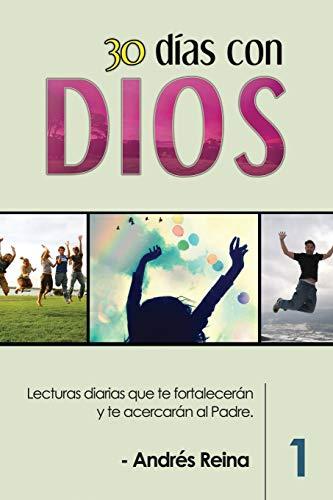 9781683688556: 30 Días con Dios: Lecturas diarias que te fortalecerán y te acercarán al Padre (Spanish Edition)
