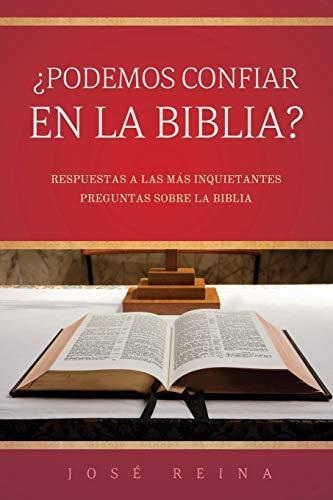 Podemos Confiar En La Biblia? (Paperback): Jose Reina
