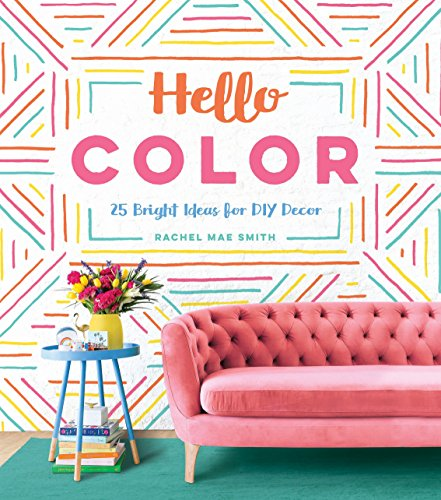 9781683690177: Hello Color: 25 Bright Ideas for DIY Decor: 25 Bright Ideas for DIY Décor