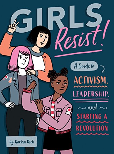 9781683690597: Girls Resist!: A Guide to Activism, Leadership, and Starting a Revolution