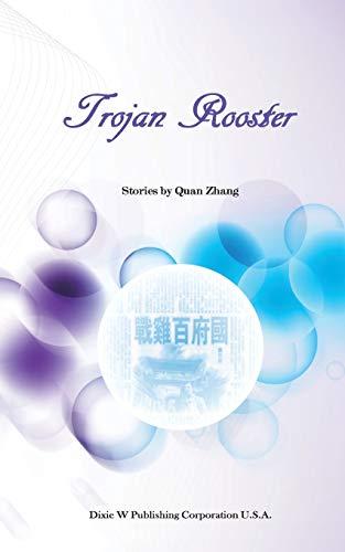 Trojan Rooster: Zhang, Quan