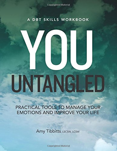 9781683731252: You Untangled: Practical Tools to Manage Your Emotions and Improve Your Life (Dbt Skills)