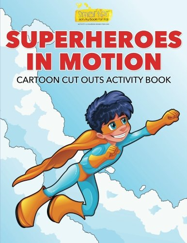 9781683741213: Superheroes in Motion Cartoon Cut Outs Activity Book