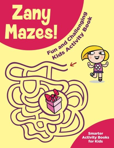 Zany Mazes! Fun and Challenging Kids Activity Book (Paperback)