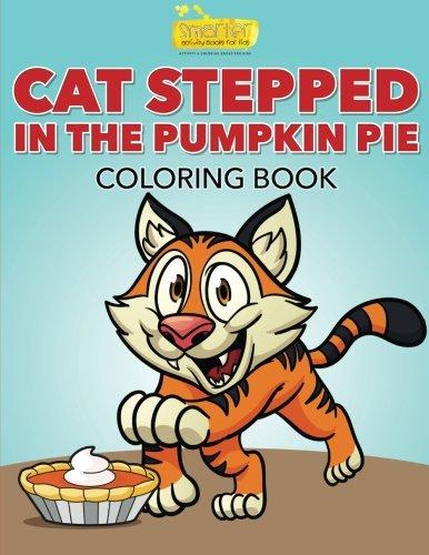 9781683744252: Cat Stepped in the Pumpkin Pie Coloring Book