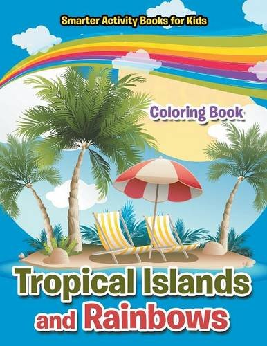 9781683744931: Tropical Islands and Rainbows Coloring Book