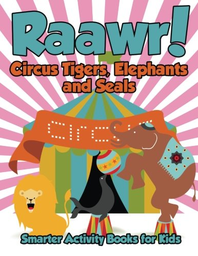 9781683746041: Raawr! Circus Tigers, Elephants and Seals Coloring Book
