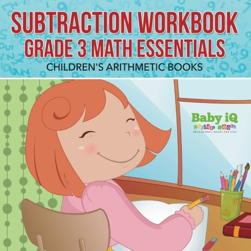 9781683746836: Subtraction Workbook Grade 3 Math Essentials | Children's Arithmetic Books