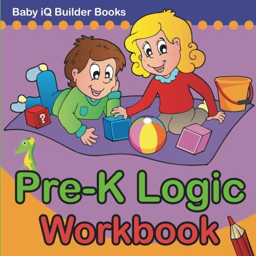 Pre-K Logic Workbook: Baby iQ Builder Books