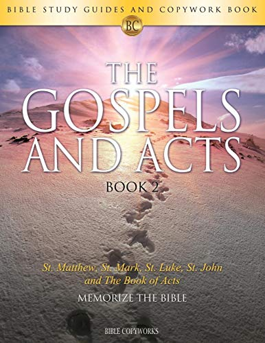 9781683748274: The Gospels and Acts BOOK 2: Bible Study Guides and Copywork Book - (St. Matthew, St. Mark, St. Luke, St. John and The Book of Acts) - Memorize the Bible (Bible Copyworks)