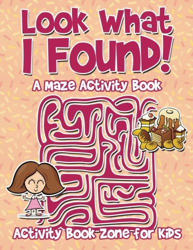 9781683761471: Look What I Found! A Maze Activity Book