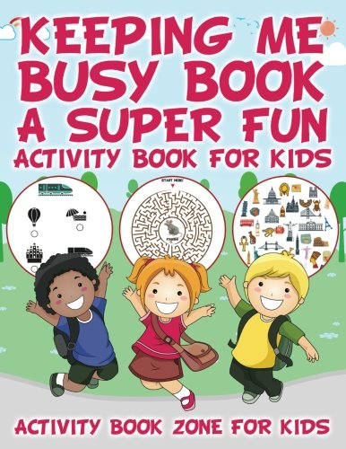 9781683762300: Keeping Me Busy Book: A Super Fun Activity Book for Kids