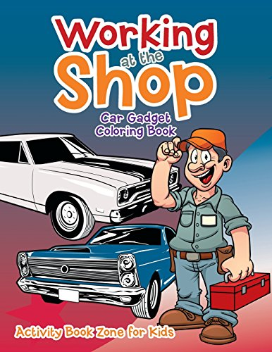 9781683763918: Working at the Shop: Car Gadget Coloring Book