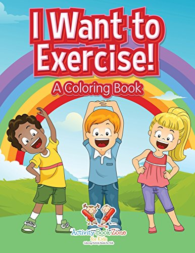 9781683764472: I Want to Exercise! A Coloring Book