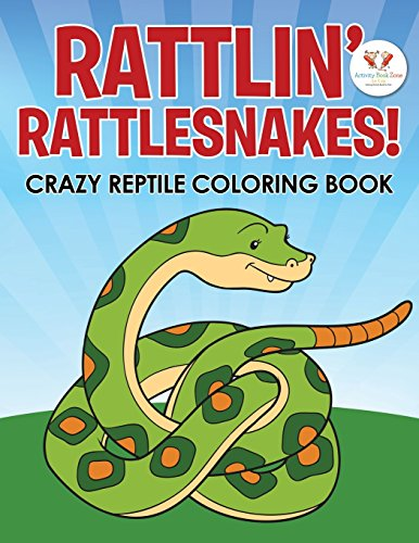 9781683764915: Rattlin' Rattlesnakes! Crazy Reptile Coloring Book