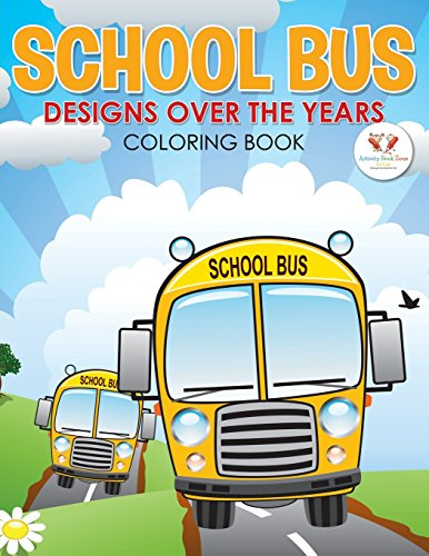 9781683765134: School Bus Designs Over the Years Coloring Book