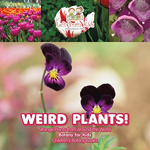9781683766193: Weird Plants! Strange Plants from Around the World - Botany for Kids - Children's Botany Books