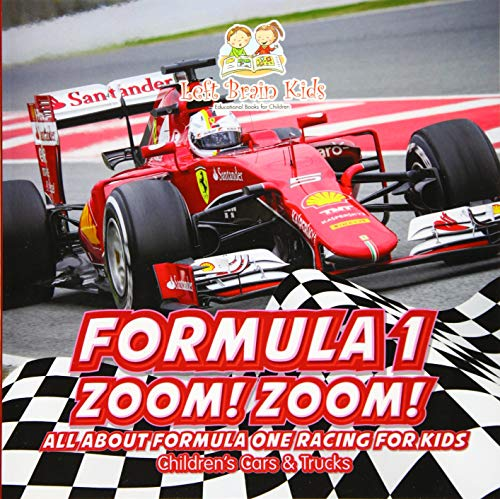 9781683766254: Formula 1: Zoom! Zoom! All about Formula One Racing for Kids - Children's Cars & Trucks