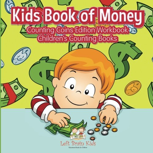 9781683766650: Kids Book of Money: Counting Coins Edition Workbook   Children's Counting Books