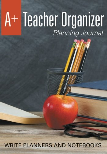 9781683768029: A+ Teacher Organizer Planning Journal