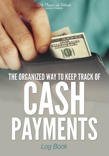 9781683768548: The Organized Way to Keep Track of Cash Payments Log Book