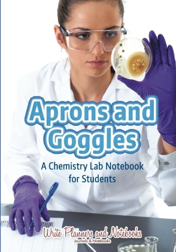 9781683768715: Aprons and Goggles: A Chemistry Lab Notebook for Students