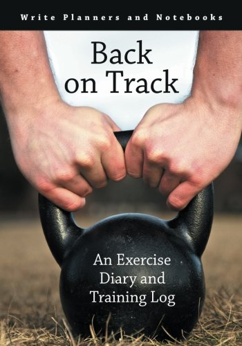 9781683768739: Back on Track: An Exercise Diary and Training Log