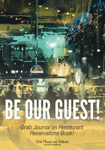 9781683769019: Be Our Guest! Grab Journal on Restaurant Reservations Book!