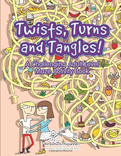 9781683771029: Twists, Turns and Tangles! A Challenging Adult Level Maze Activity Book