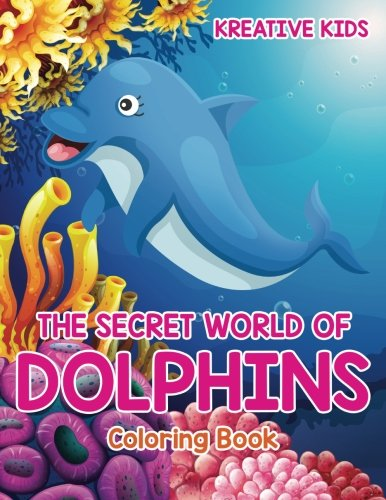 9781683773689: The Secret World of Dolphins Coloring Book