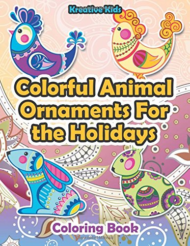9781683773962: Colorful Animal Ornaments For the Holidays Coloring Book