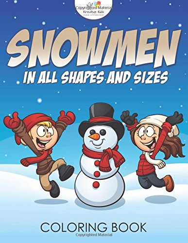 9781683774938: Snowmen in All Shapes and Sizes Coloring Book