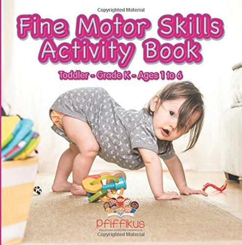 9781683776260: Fine Motor Skills Activity Book | Toddler–Grade K - Ages 1 to 6
