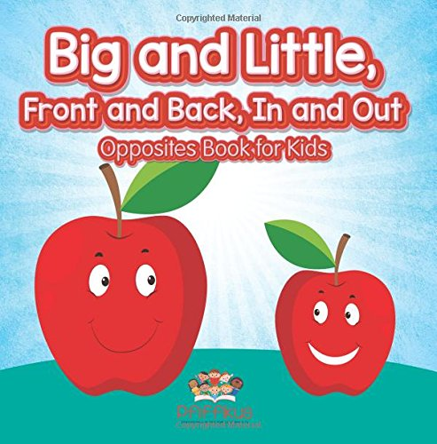 9781683776536: Big and Little, Front and Back, In and Out | Opposites Book for Kids