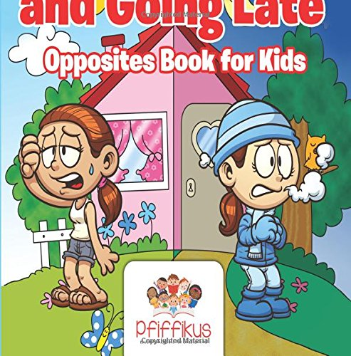 9781683776550: Coming Early and Going Late | Opposites Book for Kids