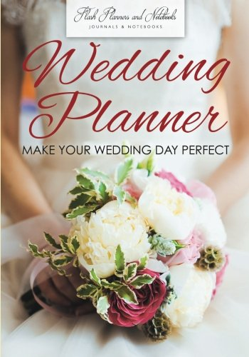 9781683778349: Wedding Planner - Make Your Wedding Day Perfect
