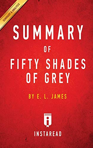 Summary of Fifty Shades of Grey: By: Instaread Summaries