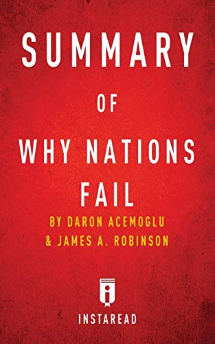 Summary of Why Nations Fail: by Daron Acemoglu and James A. Robinson | Includes Analysis 9781683785040 Summary of Why Nations Fail by Daron Acemoglu and James A. Robinson | Includes Analysis   Preview:   Why Nations Fail: The Origins of Po