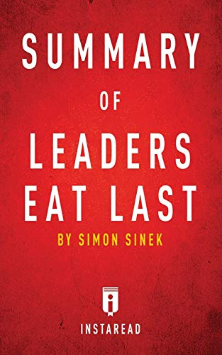 Download Summary of Leaders Eat Last: by Simon Sinek | Includes Analysis