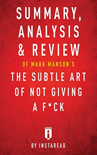 9781683786283: Summary, Analysis & Review of Mark Manson's The Subtle Art of Not Giving a F*ck by Instaread