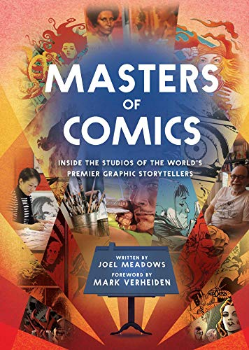 9781683830696: Masters Of Comics: Inside the Studios of the World's Premier Graphic Storytellers: 1