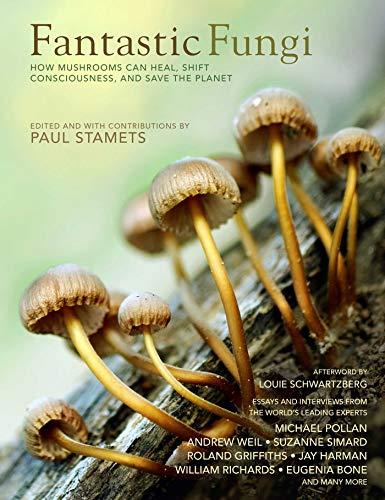 9781683837046: Fantastic Fungi: Expanding Consciousness, Alternative Healing, Environmental Impact // Official Book of Smash Hit Documentary