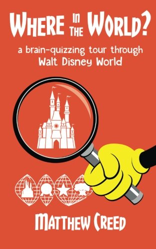 9781683900061: Where in the World?: A Brain­-Quizzing Tour Through Walt Disney World