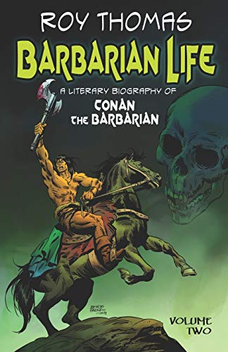 9781683901815: Barbarian Life: A Literary Biography of Conan the Barbarian (Volume Two)